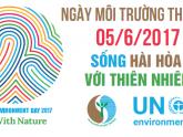 Ngày môi trường thế giới năm 2017 – Kết nối con người với thiên nhiên